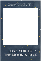 love you to the moon and sky selfie frame
